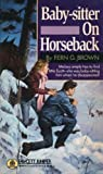 BABY-SITTR ON HORSEBCK (0449702839) by Fern G. Brown