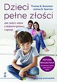 img - for Dzieci pelne zlosci book / textbook / text book