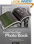 Create Your Own Photo Book: Design a...