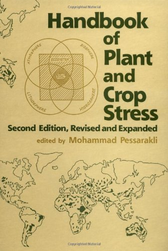 Handbook Of Plant And Crop Stress, Second Edition (Books In Soils, Plants, And The Environment)
