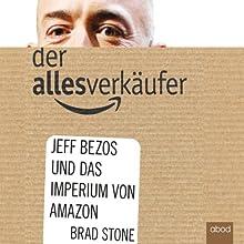 Der Allesverkäufer: Jeff Bezos und das Imperium von Amazon Hörbuch von Brad Stone Gesprochen von: Marcus Ullmann