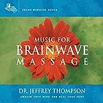 Music for Brainwave Massage 1 | Jeffrey Thompson