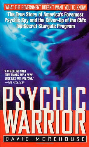 Psychic Warrior: The True Story of America&#039;s Foremost Psychic Spy and the Cover-Up of the CIA&#039;s Top-Secret Stargate Program