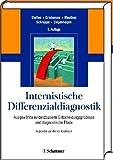 Internistische Differenzialdiagnostik: Ausgewählte evidenzbasierte Entscheidungsprozesse und diagnostische Pfade -