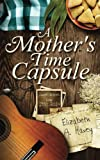 A Mother's Time Capsule: Short Stories About Motherhood