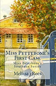 Miss Pettybone's First Case: Miss Pettybone's Southern Series (Miss Pettybon's Southern Series...Edited and Proofed)
