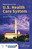img - for Essentials Of The U.S. Health Care System book / textbook / text book