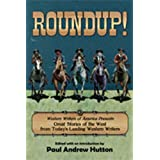 Roundup!: Western Writers of America Presents Great Stories of the West from Today's Leading Western Writers ~ Paul Andrew Hutton
