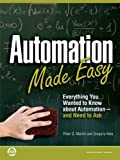 img - for Automation Made Easy: Everything You Wanted to Know about Automation-and Need to Ask book / textbook / text book
