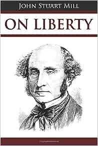 john stuart mills essay on liberty