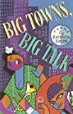 Big Towns, Big Talk: Poems (0944072240) by Smith, Patricia