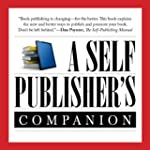 A Self-Publisher's Companion: Expert...