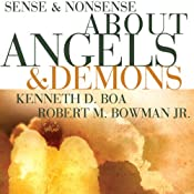 Sense and Nonsense about Angels and Demons | Kenneth D. Boa, Robert M. Bowman Jr.