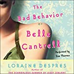 The Bad Behavior of Belle Cantrell | Loraine Despres