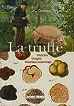 La truffe : Histoire, Usages, Recette...