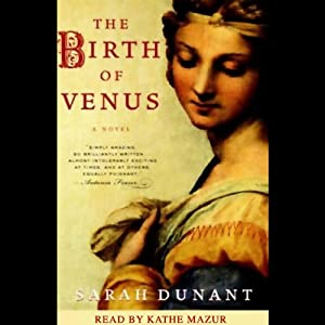 The Birth of Venus: A Novel | [Sarah Dunant]