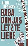'Baba Dunjas letzte Liebe: Roman' von Alina Bronsky
