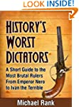 History's Worst Dictators: A Short Gu...