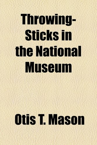 Throwing-Sticks in the National Museum