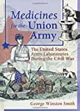 Medicines for the Union Army: The United States Army Laboratories During the Civil War (Pharmaceutical Heritage Pharmaceutical Care Through History)