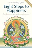 Eight Steps to Happiness: The Buddhist Way of Loving Kindnessl (Paperback)