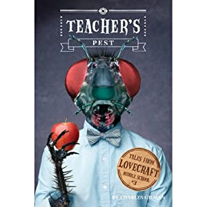 Teacher's Pest: Tales from Lovecraft Middle School, Book 3 | [Charles Gilman]