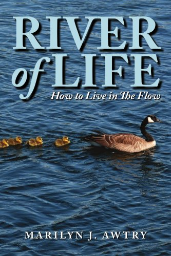 River of Life: How to Live in the Flow