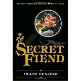 The Secret Fiend: The Boy Sherlock Holmes, His Fourth Caseby Shane Peacock