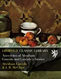img - for Anecdotes of Abraham Lincoln and Lincoln's Stories book / textbook / text book