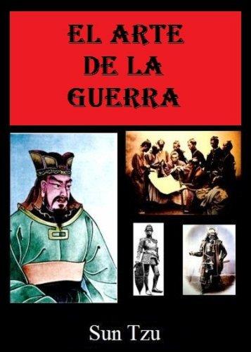 Sun Tzu - El Arte De La Guerra - Sun Tzu (Con Enlaces Directos A Los Capítulos) (Spanish Edition)