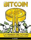 Bitcoin: La moneda del futuro - Qué es, cómo funciona y por qué cambiará el mundo (Spanish Edition)