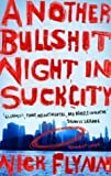 img - for Another Bullshit Night in Suck City by Flynn, Nick New Edition (2005) book / textbook / text book
