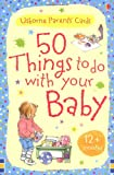 img - for 50 Things to Do with Your Baby: 12 Months + (Activity Cards) book / textbook / text book