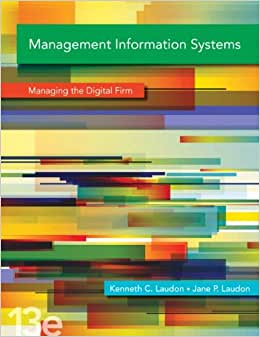 Management Information Systems: Managing The Digital Firm Plus 2014 MyMISLab With Pearson EText -- Access Card Package (13th Edition)