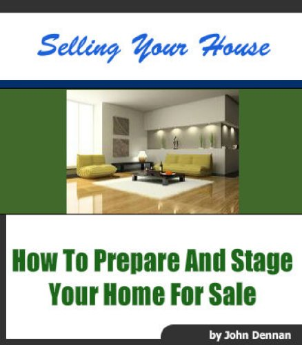 How To Stage A House Prior To Selling: How To Prepare And Stage Your Home For Sale (Buying And