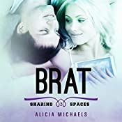 Brat: Sharing Spaces, Book 2 | Alicia Michaels