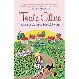 Toute Allure: Falling in Love in Rural Franceby Karen Wheeler