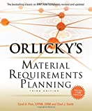 img - for By Carol Ptak Orlicky's Material Requirements Planning, Third Edition (3rd Edition) book / textbook / text book