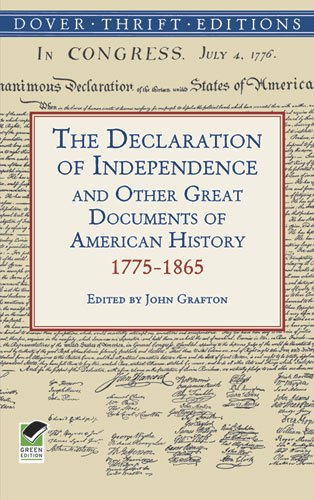 The Declaration of Independence and Other Great Documents of American History 1775-1865 (Dover Thrift Editions)