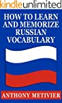How to Learn and Memorize Russian Voc...