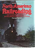 img - for Encyclopedia of North American Railroading: 150 Years of Railroading in the United States and Canada book / textbook / text book