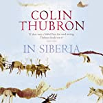 In Siberia | Colin Thubron