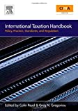 International Taxation Handbook: Policy, Practice, Standards, and Regulation