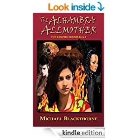 The Alhambra Allmother (Vampire Houses Book Two 2)