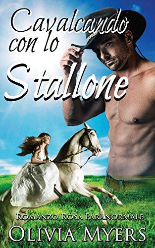 Romanzo Rosa Paranormale Cavalcando con lo stallone Romanzo Rosa Mutaforma cavallo Sposa a distanza Letteratu PDF