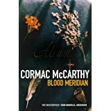 Blood Meridian: Or, the Evening Redness in the West (Picador Books)by Cormac McCarthy