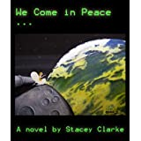 We Come in Peaceby Stacey Clarke
