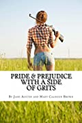 Pride & Prejudice With A Side Of Grits by Jane Austen, Mary Calhoun Brown cover image