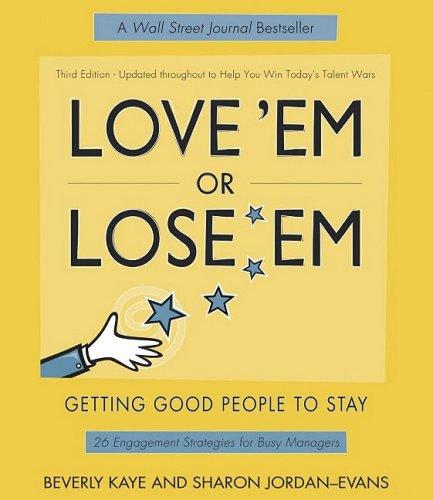 Love Em Or Lose Em : Getting Good People to Stay, BEVERLY L. KAYE, SHARON JORDON-EVANS
