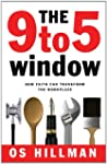 The 9 to 5 Window: How Faith Can Tran...